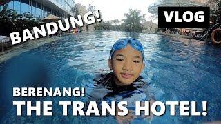 TRANS HOTEL BANDUNG!  Review Pool / Kolam Renang | The Permanas VLOG | Indonesia