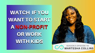 I didn't Like Kids, Now I educate them to Become Legends | Martesha Collins UPS5E10