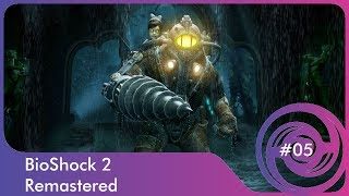 BioShock 2: Remastered #05