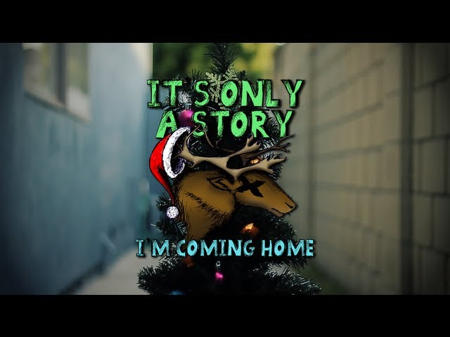 It's Only a Story - I'm Coming Home (Official Video)