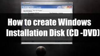 How to create Windows Installation Disk(CD- DVD) for 8,7,Vista & XP