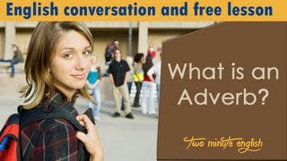 What is an Adverb - Studying English Grammar