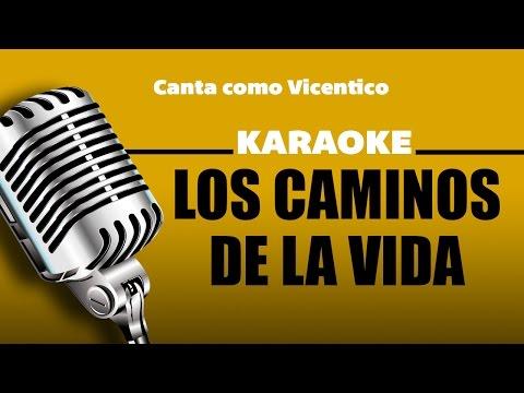 Los Caminos de la Vida, con letra - Vicentico karaoke