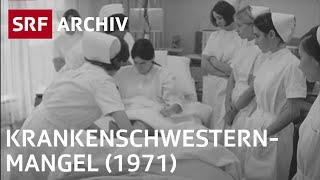 Krankenschwester-Mangel (1971) | Geschichte Pflegeberufe | SRF Archiv