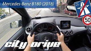 Mercedes-Benz B180 (2018) - POV City Drive