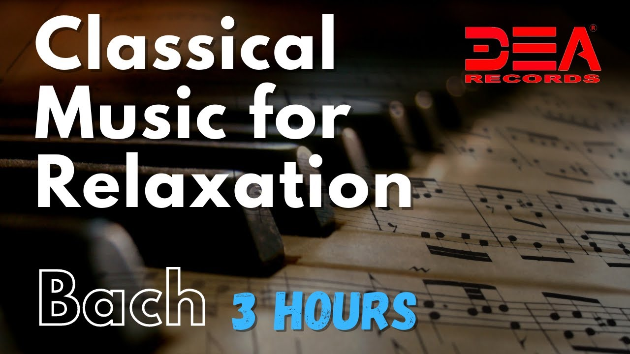 Classical Music for Relaxation, Music for Stress Relief, Relax Music, Bach