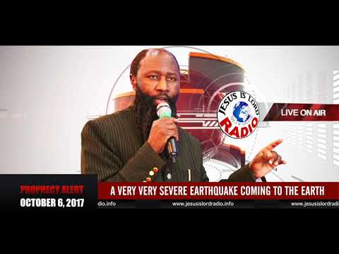 PROPHECY OF A VERY VERY SEVERE EARTHQUAKE COMING TO THE EARTH - PROPHET DR. OWUOR