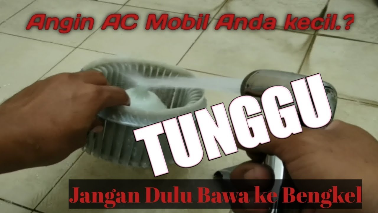 Cara cuci blower AC mobil penyebab angin AC pelan dan tidak dingin ...