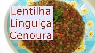 Como fazer Lentilha – Receita Fácil com linguiça e cenoura – Graça Tristão