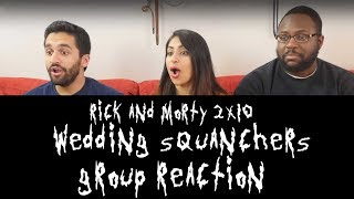 Rick and Morty 2x10 Wedding Squanchers - Group Reaction