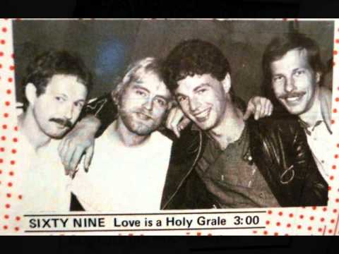 Sixty Nine: Love Is A Holy Grale