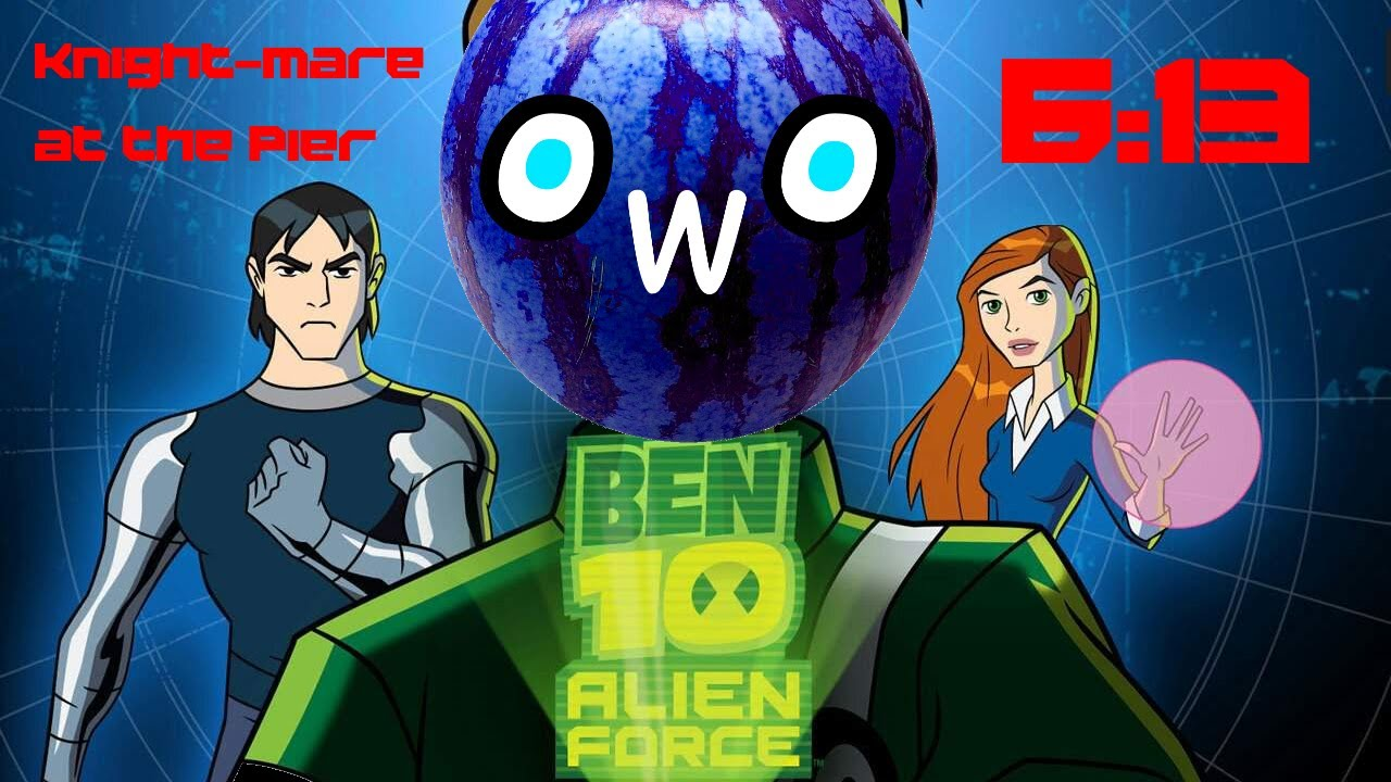 Ben 10 Alien Force - Knight-Mare At the Pier [6:13] World Record