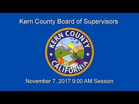 Kern County Board of Supervisors 9 a.m. meeting for November 7, 2017
