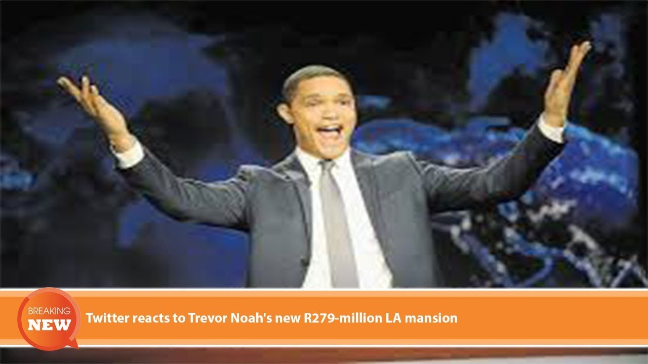 Download Hot new: Twitter reacts to Trevor Noah's new R279-million LA mansion