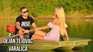 Dejan Tejovac - Varalica - (Official Video 2019)