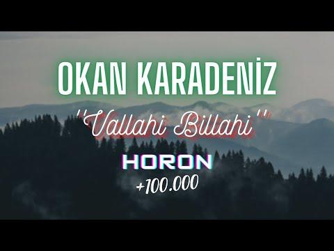 VALLAHİ BİLLAHİ - OKAN KARADENİZ (Hd) (Horon) (KEMENÇE, HORON)