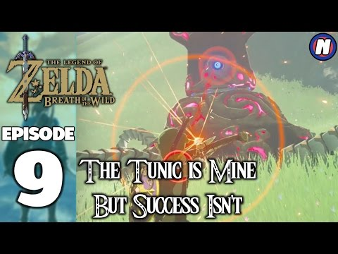 The Tunic is Mine But Success Isn't - Episode 9 - Legend of Zelda Breath of the Wild Playthrough