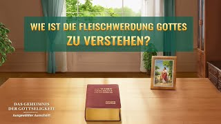 Christliche Film Clip - Wie ist die Fleischwerdung Gottes zu verstehen?