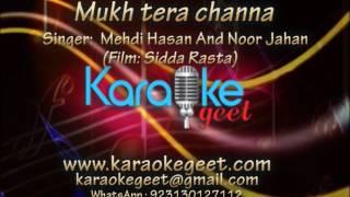 Mehdi Hasan-Mukh tera channa (Karaoke)
