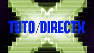 TUTO/COMMENT REGLER LE PROBLEME DIRECTX