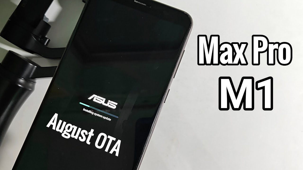 ASUS Max Pro M1 August Software Update 057 | Changelog | OTA Link!!!