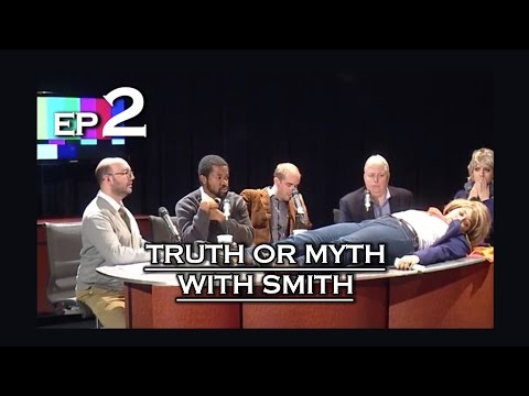 Truth or Myth with Smith - Episode 2