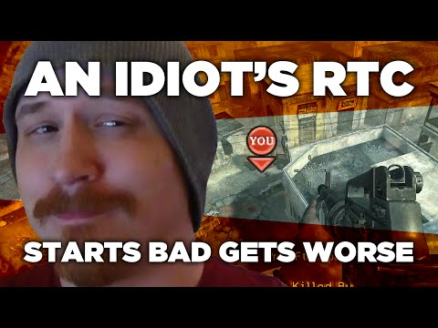 An Idiot Does A Call Of Duty RTC: Starts Bad, Get's Worse