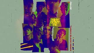 Why Don't We - Fallin' (Adrenaline) (Taska Black Remix) [Official Audio]