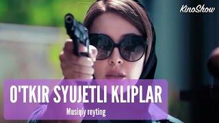 Musiqiy reyting - O'tkir syujetli kliplar | Мусикий рейтинг - Уткир сюжетли клиплар