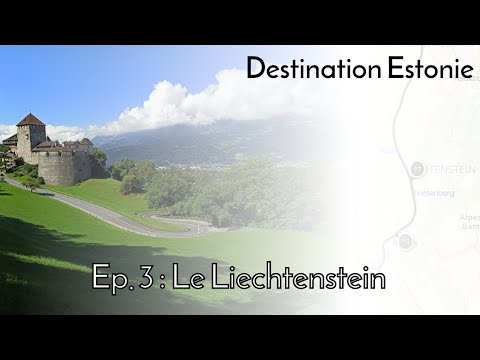 Destination Estonie #3 : Le Liechtenstein