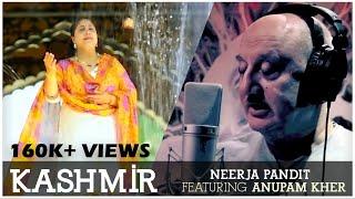 Neerja Pandit | Kashmir ft. Anupam Kher | OFFICIAL Music Video| KASHMIRI FOLK Song 2015
