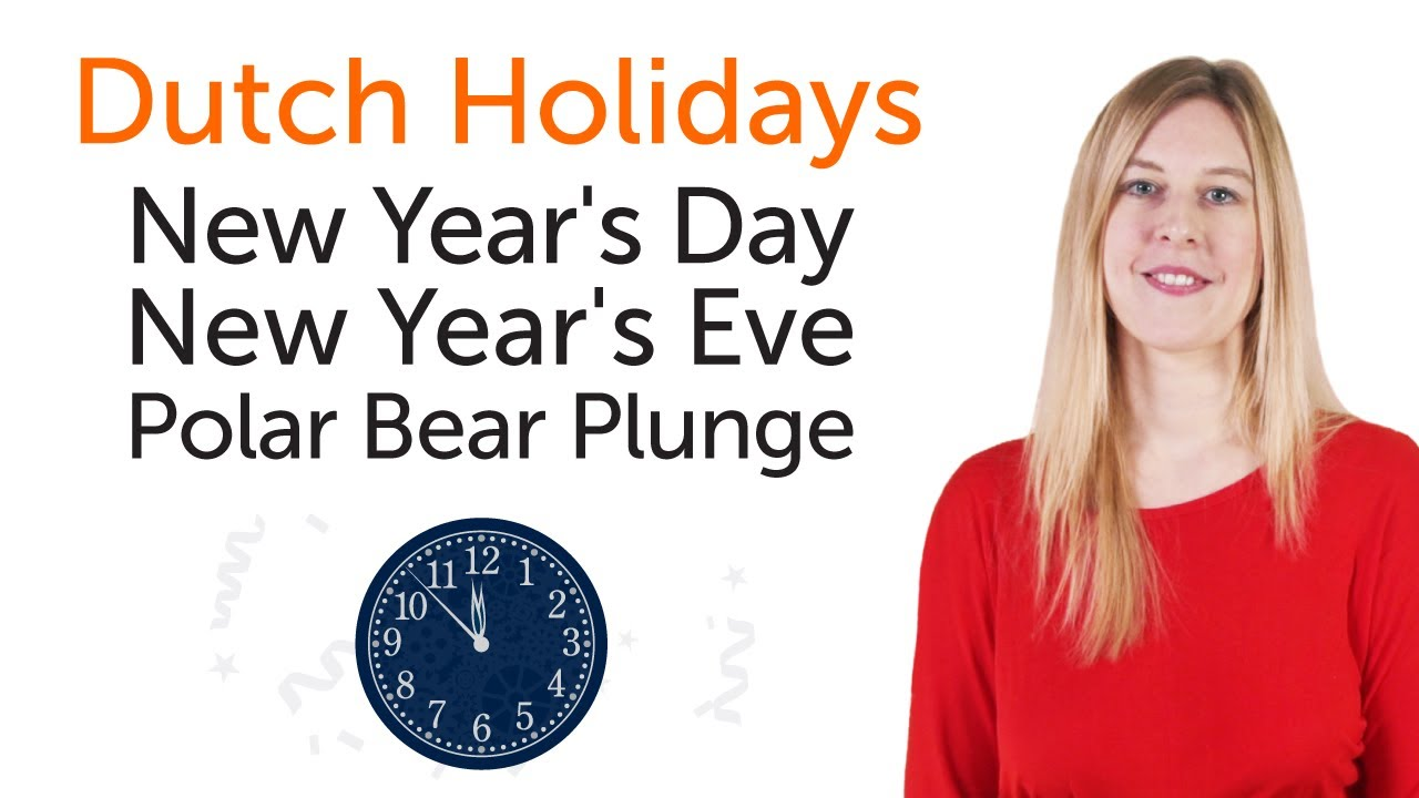 Dutch Holidays - New Year's Day, New Year's Eve, Polar Bear Plunge