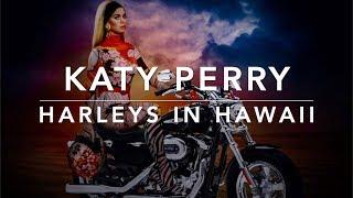 Katy Perry - Harleys in Hawaii (Lyrics)