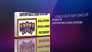 Watch Real Unstoppable Cash System Review And Live Demo