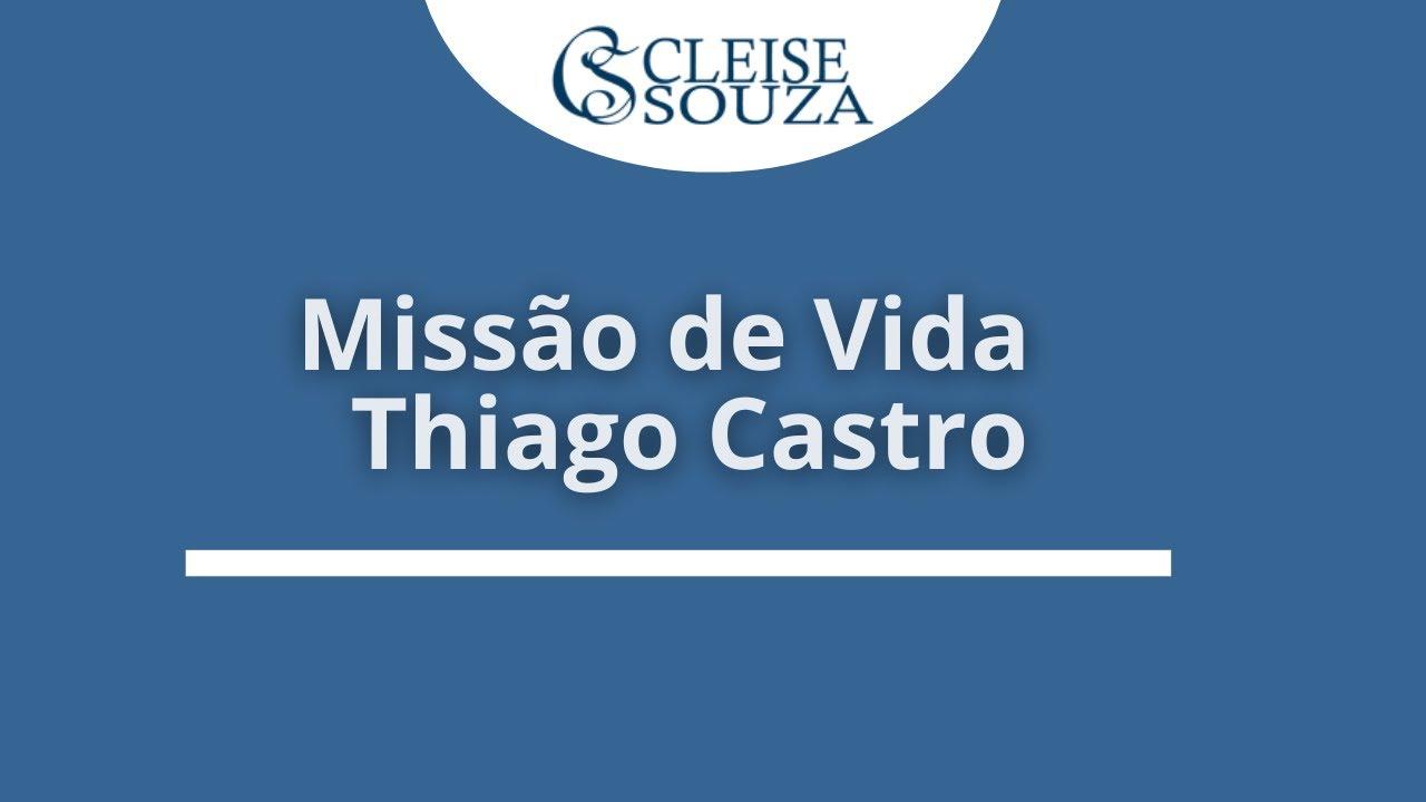 Missão de vida do Thiago Castro
