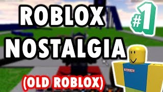 ROBLOX NOSTALGIA PT 1 (OLD ROBLOX)