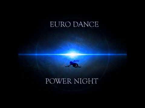 Euro Dance - POWER NIGHT (Mixed By DJ Joy)