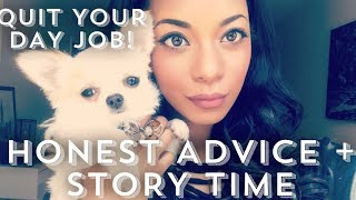 QUIT YO' DAY JOB! Honest Advice For Turning Your PASSION into PROFESSION #GIRLBOSS