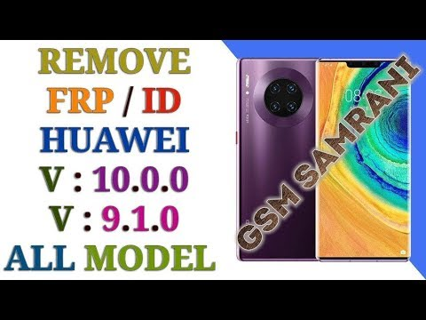 downgrade-huawei-android-10-to-9.1.0-/-remove-frp-huawei-android-10-/-remove-huawei-id-android-10