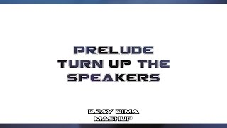 Prelude Turn Up The Speakers (DJay DiMa Mashup) FREE DOWNLOAD