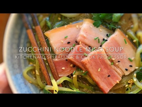 Zucchini Noodle Miso Soup Kitchenaid Spiralizer Recipe Youtube