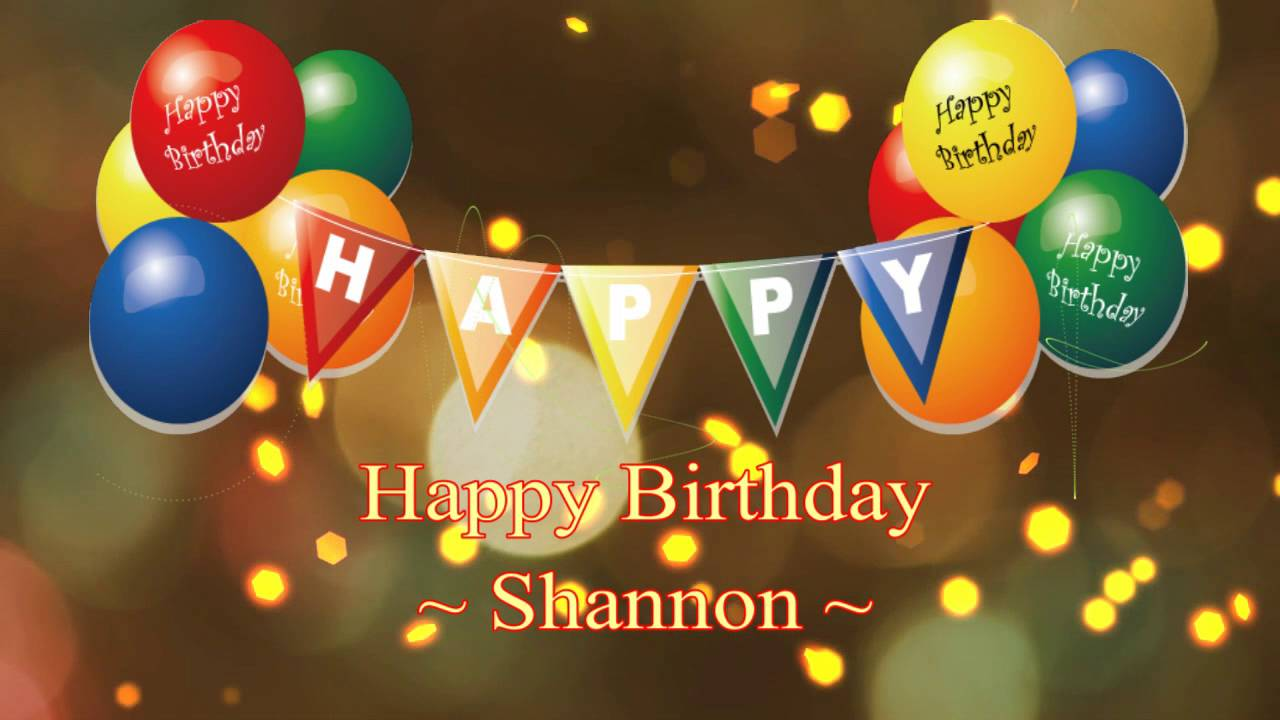 Happy Birthday Song For Shannon