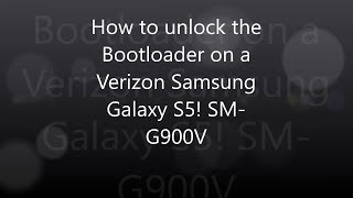 How to unlock the bootloader on Verizon Galaxy S5 and flash custom roms!
