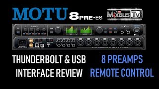 MOTU 8PRE-es Thunderbolt & USB High End Studio Interface Remote Contollable 8 Preamps Review