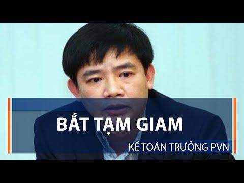 Bắt tạm giam kế toán trưởng PVN | VTC1