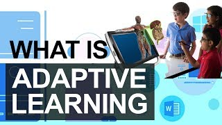 What is Adaptive Learning, Components | Implementations | Development Tools | Education Technology