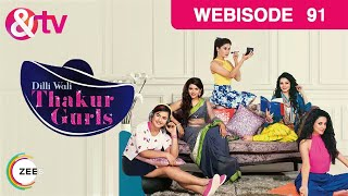 Dilli Wali Thakur Gurls - Episode 91 - August 03, 2015 - Webisode