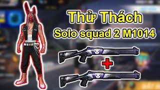 Thử Thách Solo Squad 2 Cây M1014  18 Kill  ! WAG BÁC GẤU I LOVE VIỆT NAM !