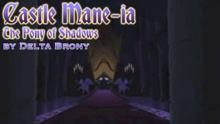 [MLP FiM] Castle Mane-ia - The Pony of Shadows