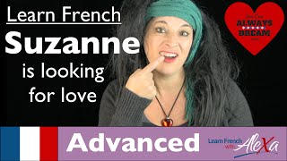 Suzanne is looking for love (Conversational French Vocabulary With Alexa)